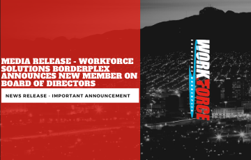 Media Release - Workforce Solutions Borderplex Announces New Member on Board of Directors